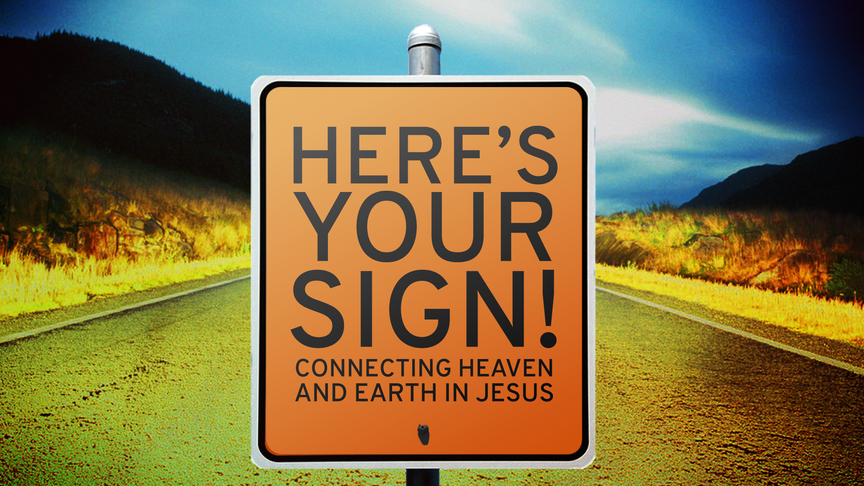 Here's Your Sign!