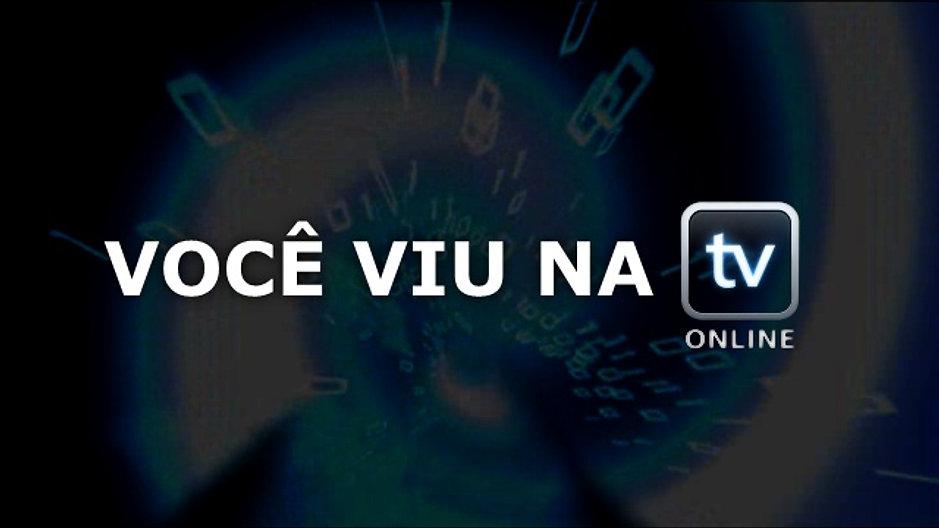 Você viu na TV Online