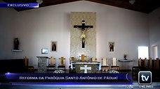 TV Online Informa - Reforma da Paróquia Santo Antônio de Pádua!