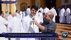 Você viu na TV Online - TV Online Informa (TV Online na Ordenação de Padre Marco Rosim!)