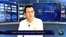 TV Online Informa - Padre Valter tem um convite pra você!