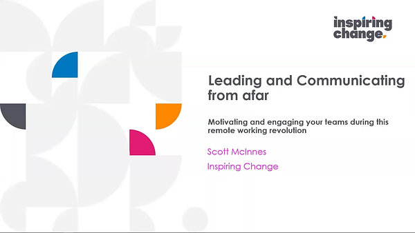 Inspiring Change - Leading and Communicating from afar