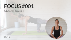 FOCUS #001 - Advanced Pilates 1