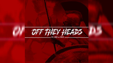 Off They Heads- Itz_Gibz feat O.M.A