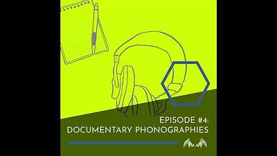 PHONODOC Episode 4 - Documentary Phonographies