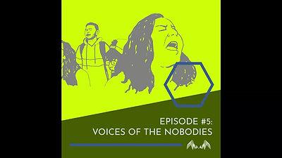 PHONODOC - Episode 5 - Voices of Nobodies