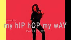 "My Hip Hop My Way ""Bold & Beautiful"" Music Dance Video"
