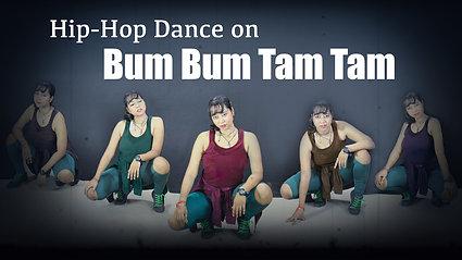 Bum Bum Tam Tam Hip Hop Dance video