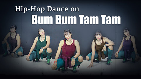 Bum Bum Tam Tam Hip Hop Dance video