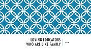 Loving Educators Who are Like Family