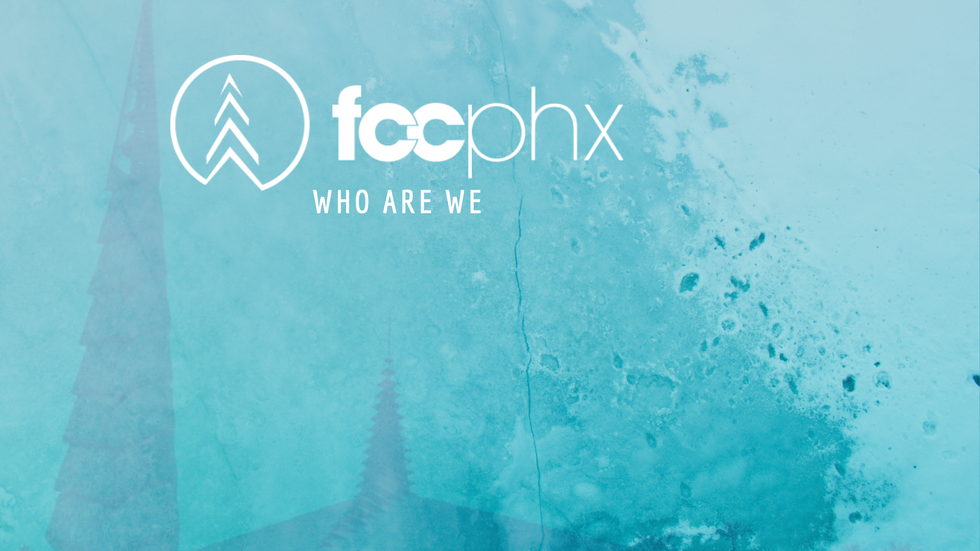 FCCPHX - WHO ARE WE