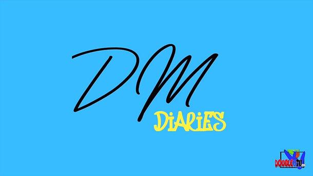 DM Diaries EP1