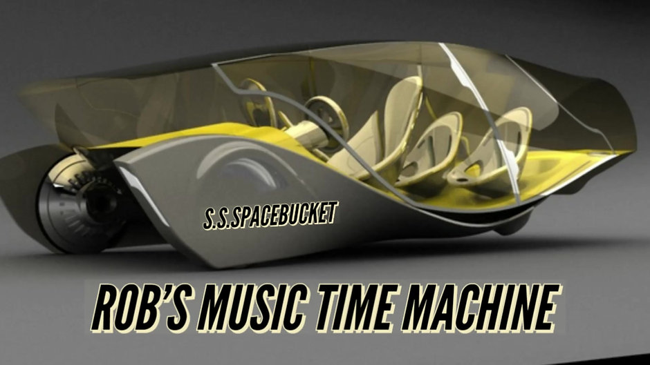 ROBS MUSIC TIME MACHINE