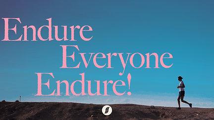 Endure Everyone Endure! – 11 September 2021