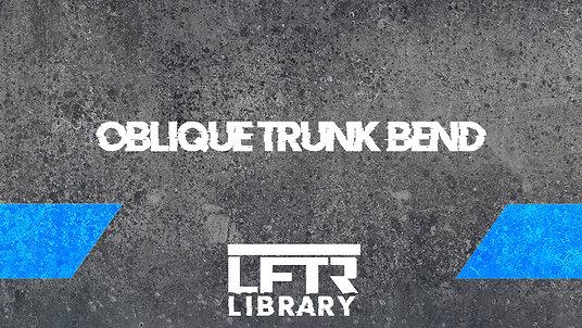 Oblique Trunk Bend