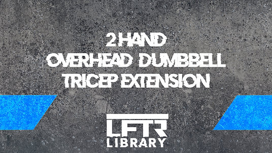 Dumbbell Tricep Extension (2-Hand)