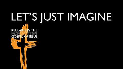 Let's Just Imagine