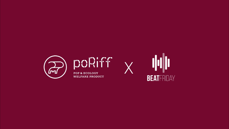 poRiff X BEAT FRIDAY