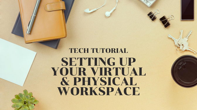 Setting Up Your Virtual & Physical Workspace