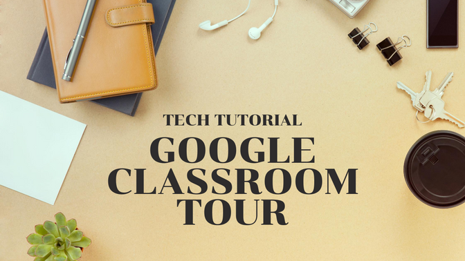 Google Classroom Tour