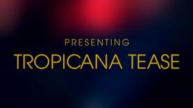 Tropicana Tease - Promo
