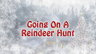 Going on a Reindeer Hunt