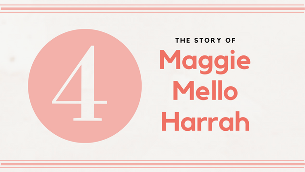 The Story of Maggie Mello Harrah - Part 4 (Finale)