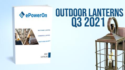 Q3 2021 CATALOG: OUTDOOR LANTERNS