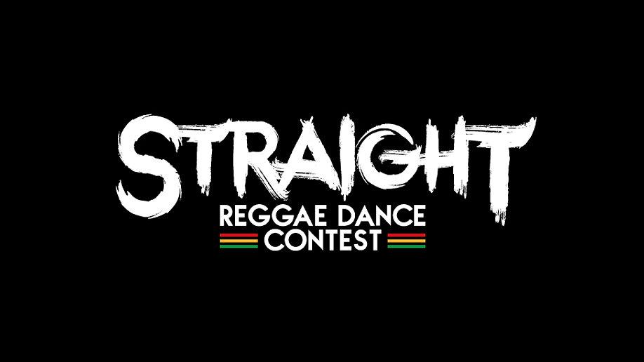 STRAIGHT -reggae dance contest-