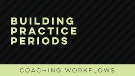 Building Practice Periods