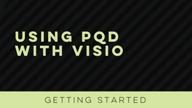 Getting Started with PQD: Visio