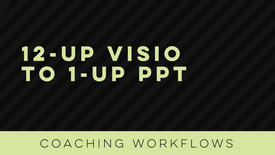 12-up Visio to 1-up PowerPoint