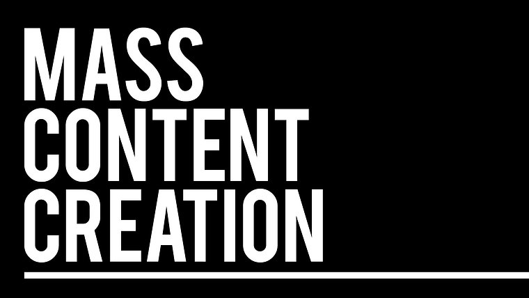 Mass Content Creation