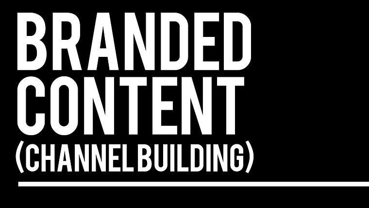 Branded Content (Channel Building)