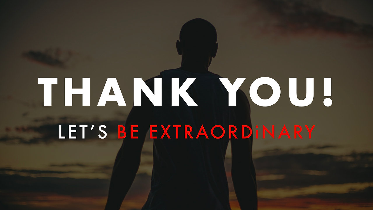 THANK YOU | BE EXTRAORDiNARY