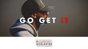 GO GET iT   5.26.2020   #DreamCatchers WorldWide Broadcast