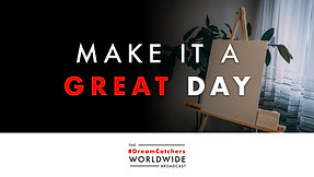 MAKE iT A GREAT DAY | 7.22.2020 | #DreamCatchers WorldWide Broadcast