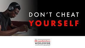 DON'T CHEAT YOURSELF | 7.29.2020 | #DreamCatchers WorldWide Broadcast
