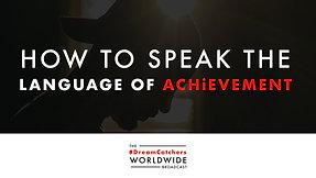 THE LANGUAGE OF ACHiEVEMENT   4.14.2020   #DreamCatchers WorldWide Broadcast
