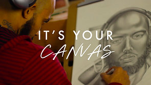 iT'S YOUR CANVAS