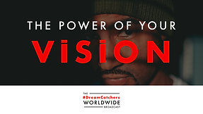 THE POWER OF YOUR ViSiON   5.8.2020   #DreamCatchers WorldWide Broadcast