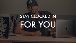 STAY CLOCKED iN FOR YOU