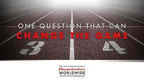 ONE QUESTiON THAT CAN CHANGE THE GAME | 7.27.2020 | #DreamCatchers WorldWide Broadcast