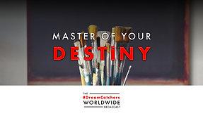 MASTER OF YOUR DESTiNY | 7.1.2020 | #DreamCatchers WorldWide Broadcast