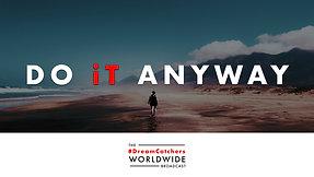 DO iT ANYWAY   5.21.2020   #DreamCatchers WorldWide Broadcast