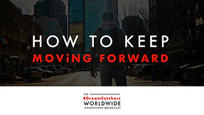 HOW TO KEEP MOViNG FORWARD   4.30.2020   #DreamCatchers WorldWide Broadcast