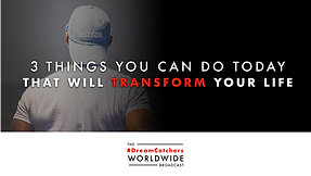 3 THiNGS YOU CAN DO TODAY THAT WiLL TRANSFORM YOUR LiFE | 7.7.2020 | #DreamCatchers WorldWide Broadcast