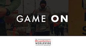 GAME ON   4.13.2020   #DreamCatchers WorldWide Broadcast