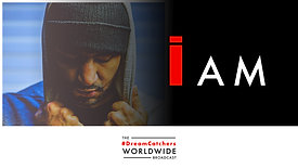 i AM | 6.1.2020 | #DreamCatchers WorldWide Broadcast