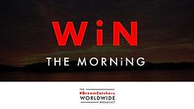 WiN THE MORNiNG | 4.24.2020 | #DreamCatchers WorldWide Broadcast